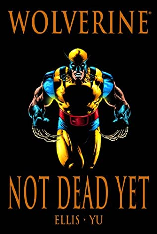 book cover of Wolverine: Not Dead Yet