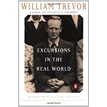 Excursions in the Real World: Memoirs by William Trevor (1995-01-01)