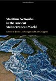 Maritime Networks in the Ancient Mediterranean World