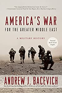 America's War for the Greater Middle East: A Military History from Random House Trade Paperbacks