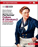 Performer. Culture and literature. Per le Scuole superiori. Con 2 e-book. Con espansione online