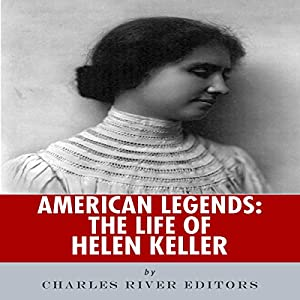 American Legends: The Life of Helen Keller Audiobook