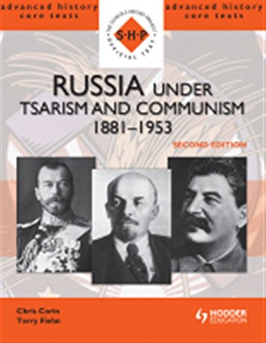 Russia Under Tsarism and Communism, 1881-1953 (SHP Advanced History Core Texts)