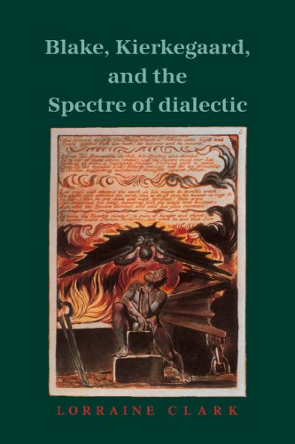 Blake, Kierkegaard, and the Spectre of Dialectic by Brand: Cambridge University Press