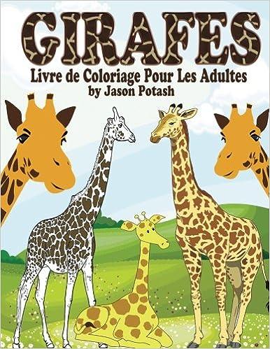 Coloriage Adulte Girafe.Girafes Livre De Coloriage Pour Les Adultes Amazon Fr