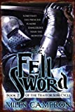 The Fell Sword (The Traitor Son Cycle)