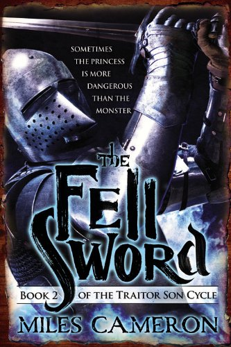 The Fell Sword (The Traitor Son Cycle (2))