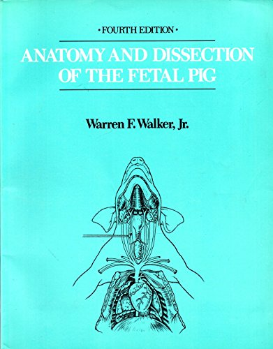 Anatomy and Dissection of the Fetal Pig