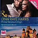Prince Voronov's Virgin Audiobook by Lynn Raye Harris Narrated by Laurence Bouvard
