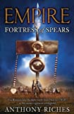 Fortress of Spears, Anthony Riches, 0340920378