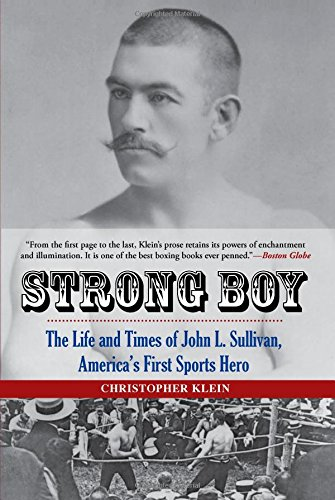 Read Online Strong Boy: The Life and Times of John L. Sullivan, America's First Sports Hero pdf