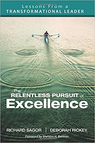 The Relentless Pursuit of Excellence: Lessons From a Transformational Leader by Richard D. Sagor (2012-04-10)