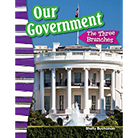 Our Government: The Three Branches (Social Studies Readers : Content and Literacy)