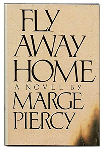 Fly Away Home Marge Piercy 9780671494193 Amazon Books