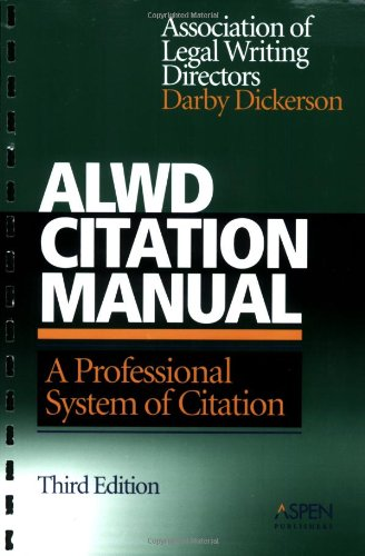 ALWD Citation Manual: A Professional System of Citation, 3rd Edition