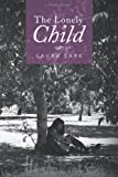 The Lonely Child, Laura Lark, 1493126040