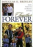 Together Forever, Douglas E. Brinley, 1570085404