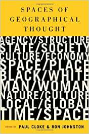 Spaces of Geographical Thought: Deconstructing Human Geographys Binaries (Society and Space Series)