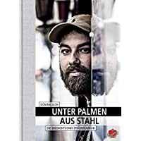 Unter Palmen aus Stahl: Die Geschichte eines Straßenjungen