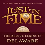 The Rescue Begins in Delaware: Just in Time