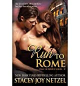 [ Run To Rome: Italy Intrigue Series - 2 ] By Netzel, Stacey Joy (Author) [ Jul - 2013 ] [ Paperback ]