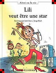 Lili veut être une star par Dominique de Saint-Mars