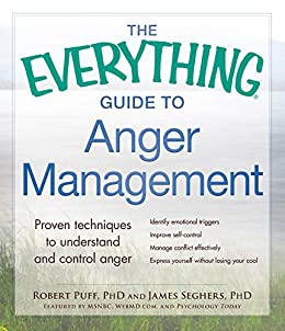 The everything guide to anger management proven techniques to the everything guide to anger management proven techniques to understand and control anger everything fandeluxe Images