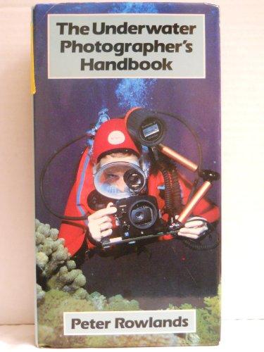 The Underwater Photographer's Handbook