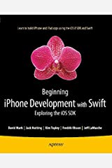 Beginning iPhone Development with Swift: Exploring the iOS SDK Kindle Edition