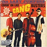 Comin' On Like Gangbusters by The Lazy Jumpers (2007-04-24)