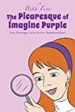 The Picaresque of Imagine Purple, Beth Fine, 1621478823