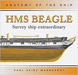 HMS Beagle: Survey Ship Extraordinary (Anatomy of the Ship): Karl ...
