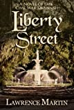 Liberty Street: A Novel of Late Civil War Savannah by  Lawrence Martin in stock, buy online here
