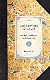 Hall's Travels in Canada, Francis Hall, 142900052X