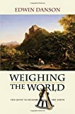 img - for Weighing The World: The Quest to Measure the Earth by Edwin Danson (2009-05-01) book / textbook / text book