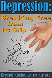 Depression: Breaking Free from Its Grip (English Edition)