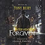 Intervention Forgiven: Alex Keaton, Book 1 | Tony Bury