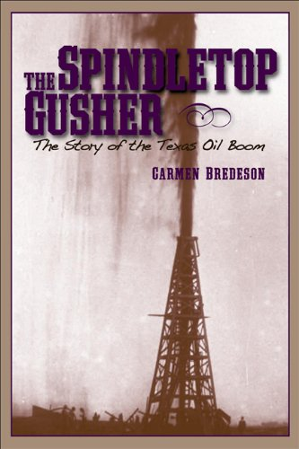 Spindletop Gusher: The Story of the Texas Oil ()