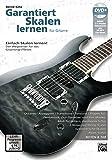 Garantiert Skalen lernen für Gitarre: Einfach Skalen lernen - Der Wegweiser für das Gitarrengriffbrett mit DVD!