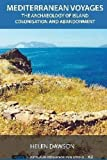 img - for Mediterranean Voyages: The Archaeology of Island Colonisation and Abandonment (UNIV COL LONDON INST ARCH PUB) by Dawson, Helen (2013) Hardcover book / textbook / text book