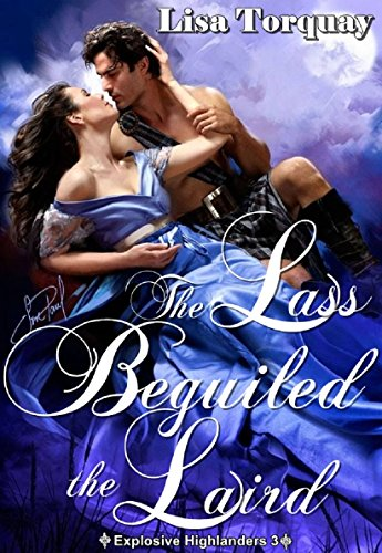 The Lass Beguiled the Laird (Explosive Highlanders Book 3) (English Edition)