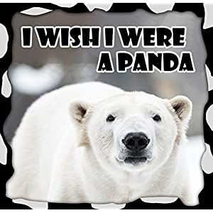 Children Book : I Wish I Were a PANDA (Great Picture Book for Kids) Panda Books for Kids (Ages 4 - 12) (Animal Habitats and Books for Early/Beginner Readers 10)