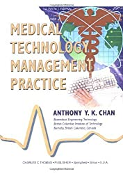 Medical Technology Management Practice by Anthony Y. K. Chan (2003-11-01)
