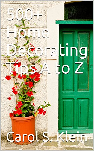 500+ Home Decorating Tips A to Z