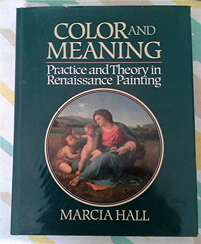 Color and Meaning: Practice and Theory in Renaissance (Painting Theory)