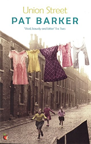 Book cover from Union Street (Virago Modern Classics) by Pat Barker