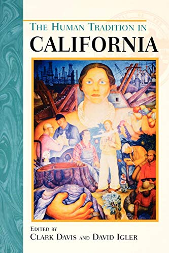 The Human Tradition in California (Human Tradition in America) (The Human Tradition in America)