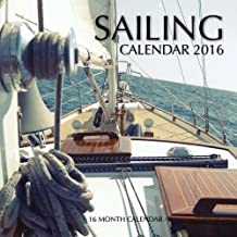 Sailing Calendar 2016: 16 Month Calendar by Jack Smith (2015-10-20)