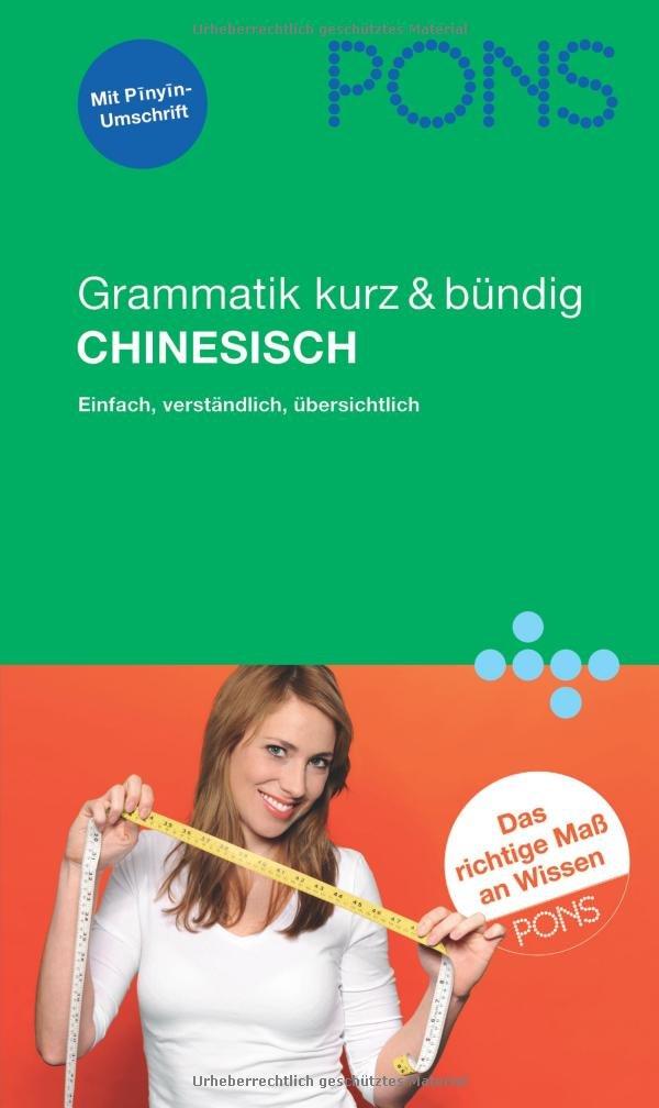 PONS Grammatik kurz & bündig Chinesisch: Einfach, verständlich, übersichtlich