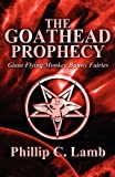 The Goathead Prophecy, Phillip C. Lamb, 1456049429